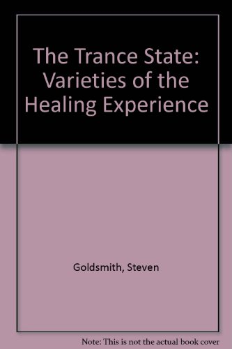 The Trance State: Varieties of the Healing Experience (0829015086) by Goldsmith, Steven