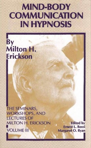 9780829018059: Mind-Body Communication in Hypnosis (The Seminars, Workshops, and Lectures of Milton H. Erickson, Vol. 3)
