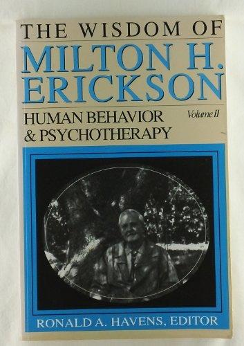 The Wisdom of Milton H. Erickson: Human: Erickson, Milton H.