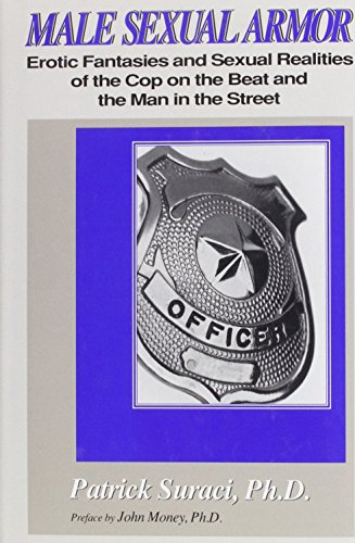9780829024678: Male Sexual Armor: Erotic Fantasies and Sexual Realities of the Cop on the Beat and the Man in the Street