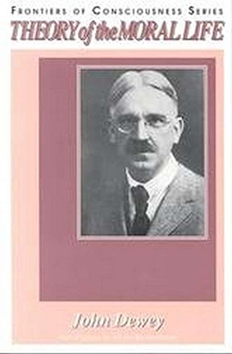 Theory of the Moral Life: John Dewey