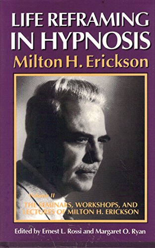 9780829031553: Seminars, Workshops and Lectures of Milton H. Erickson: Life Reframing in Hypnosis v. 2 (The Seminars, Workshops and Lectures of Milton H. Erickson, Vol 2)