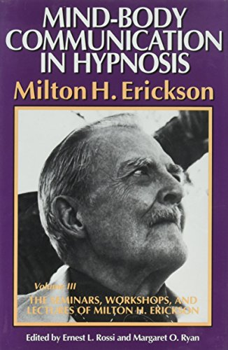 9780829031560: Mind-Body Communication in Hypnosis (The Seminars Workshops and Lectures of Milton H. Erickson : Volume 3) (v. 3)