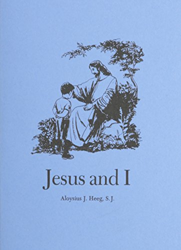 Jesus and I: Heeg, Aloysius J.