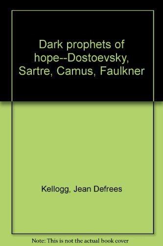 9780829402346: Dark prophets of hope--Dostoevsky, Sartre, Camus, Faulkner