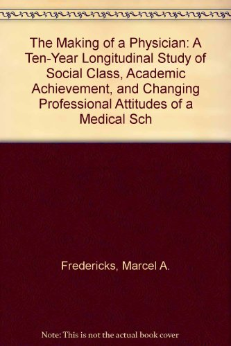 The Making of a Physician: Fredericks, Marcel A. And Mundy, Paul