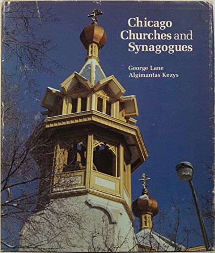 9780829403732: Chicago Churches and Synagogues: An Architectural Pilgrimage