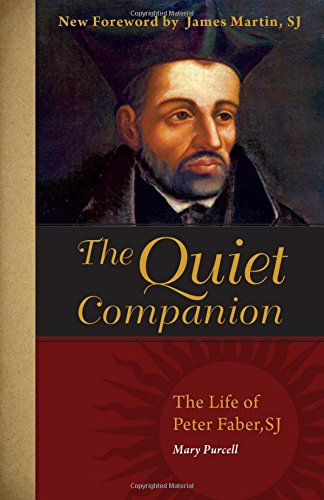 9780829403770: The Quiet Companion: The Life of Peter Faber (Peter Favre S.J., 1506-1546)