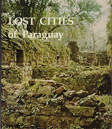 9780829403961: Lost cities of Paraguay: Art and architecture of the Jesuit reductions, 1607-1767 (A Campion book)