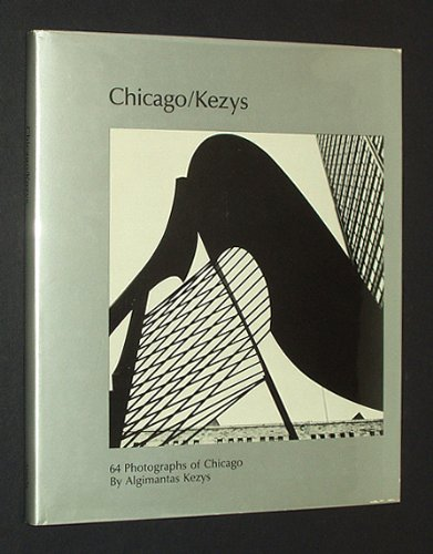 Chicago/Kezys: 64 Photographs of Chicago
