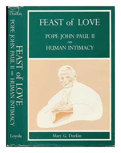 9780829404432: Feast of Love: Pope John Paul II on Human Intimacy (A Campion book)