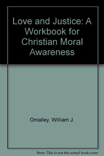9780829404821: Love and Justice: A Workbook for Christian Moral Awareness