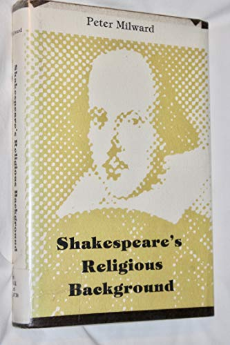Shakespeare's Religious Background (0829405089) by Peter Milward