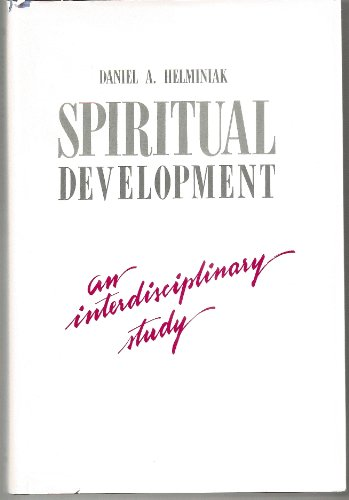 Spiritual Development: An Interdisciplinary Study: Helminiak, Daniel A.