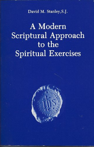 A Modern Scriptural Approach to the Spiritual: David M. Stanley
