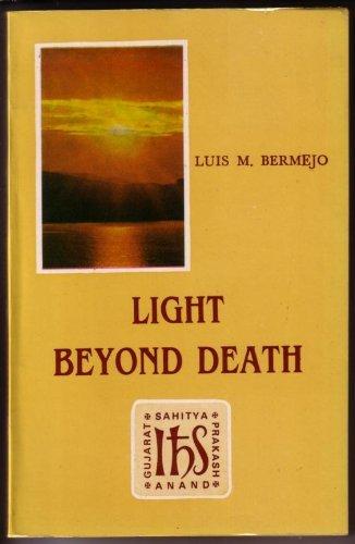Light Beyond Death: The Risen Christ and: Bermejo, Luis M.
