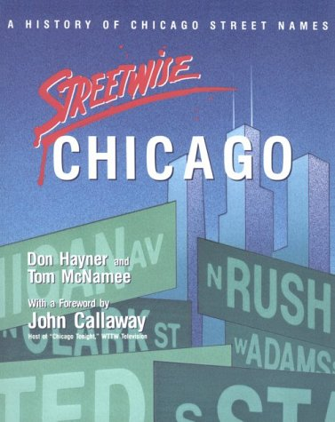 9780829405965: Streetwise Chicago: A History of Chicago Street Names