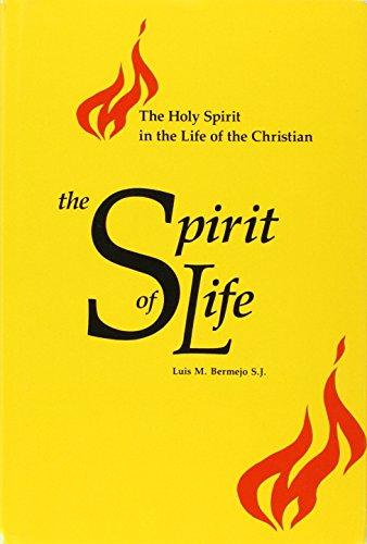 The Spirit of Life: The Holy Spirit: Bermejo, Luis M.