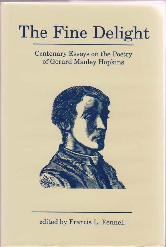 9780829406276: The Fine Delight: Centenary Essays on Gerard Manley Hopkins