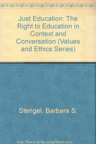 9780829407051: Just Education: The Right to Education in Context and Conversation (Values & Ethics Series)