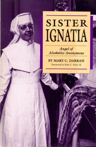 9780829407129: Sister Ignatia: Angel of Alcoholics Anonymous (A Campion Book)