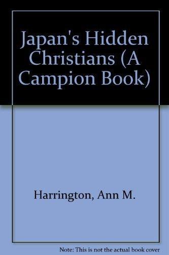 Japan's Hidden Christians: Harrington, Ann M.