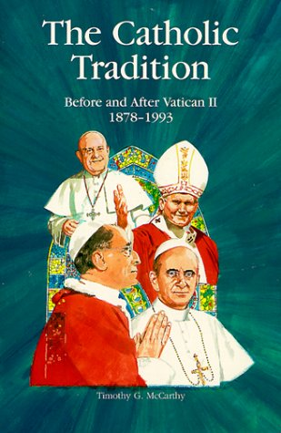 The Catholic Tradition: Before and After Vatican II 1878-1993 (Campion Book): McCarthy, Timothy G.
