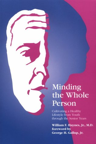 Minding the Whole Person: Cultivating a Healthy Lifestyle from Youth Through the Senior Years (...