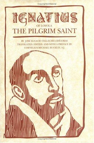9780829408119: Ignatius of Loyola: The Pilgrim Saint