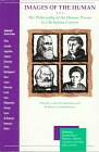 9780829408263: Images of the Human: The Philosophy of the Human Person in a Religious Context