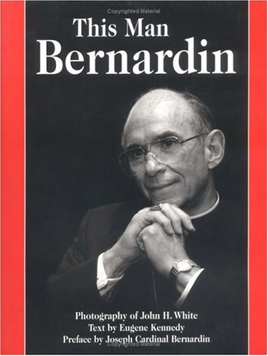 This Man Bernardin: Kennedy, Eugene C.