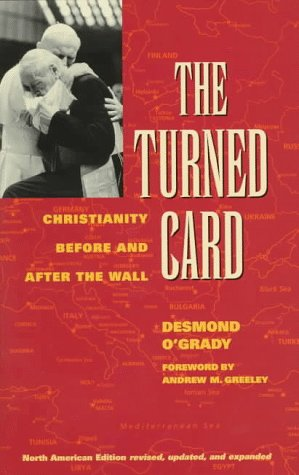 The Turned Card: Christianity Before and After the Wall: O'Grady, Desmond