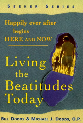 9780829409703: Living the Beatitudes Today: Happily Ever After Begins Here and Now (Seeker)
