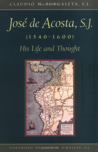 9780829410631: Jose de Acosta, S.J. (1540-1600): His Life and Thought: His Life and Thoughts