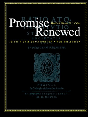 Promise Renewed: Jesuit Higher Education for a New Millennium: Tripole, S. J.