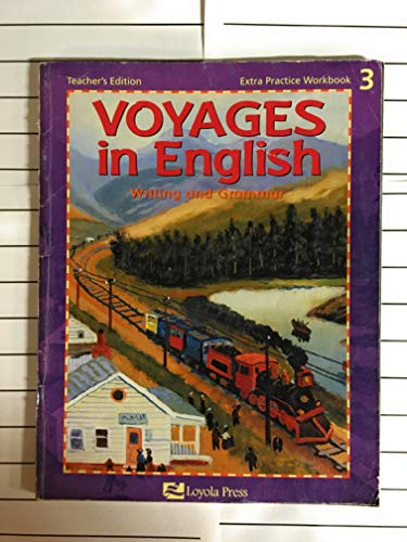 9780829413199: Voyages in English Writing and Grammar (Extra Practice Workbook 3) Teacher's Edition