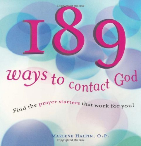 189 Ways to Contact God: Find the Prayer Starters That Work for You!: Marlene Halpin OP