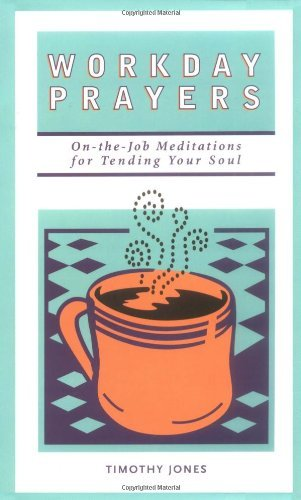 9780829413755: Workday Prayers: On-The-Job Meditations for Tending Your Soul
