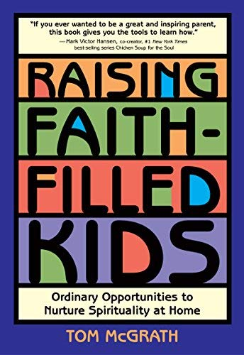 9780829414257: Raising Faith-Filled Kids: Ordinary Opportunities to Nurture Spirituality at Home
