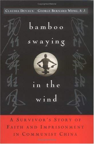 BAMBOO SWAYING IN THE WIND~A SURVIVOR'S STORY: CLAUDIA DEVAUX~GEORGE BERNARD