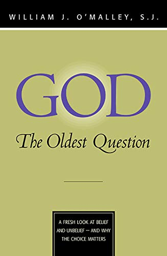 9780829415155: God: The Oldest Question: A Fresh Look at Belief and Unbelief - And Why the Choice Matters