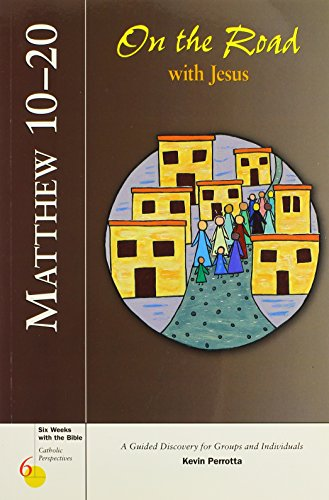 9780829415452: Matthew 10-20: On the Road with Jesus (Six Weeks with the Bible)