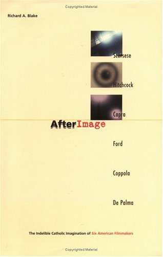 9780829415506: Afterimage: The Indelible Catholic Imagination of Six American Filmmakers