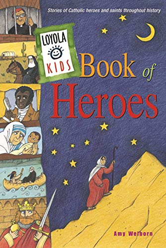 9780829415841: Loyola Kids Book of Heroes: Stories of Catholic Heroes and Saints throughout History