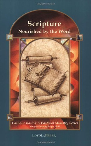 9780829417203: Scripture: Nourished by the Word (Catholic basics)
