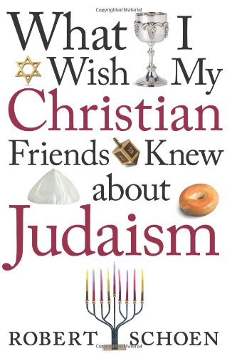9780829417777: What I Wish My Christian Friends Knew about Judaism