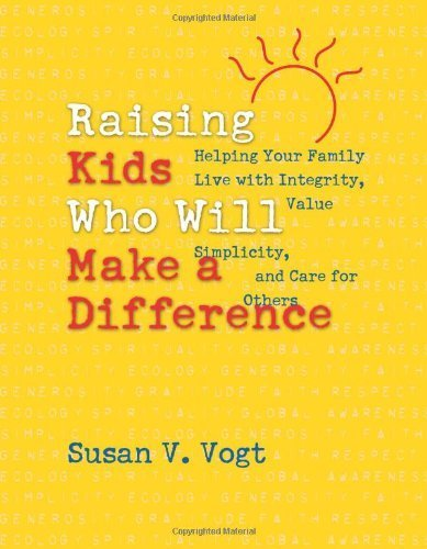 9780829417920: Raising Kids Who Will Make a Difference: Helping Your Family Live with Integrity, Value Simplicity, and Care for Others