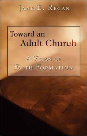 9780829418064: Toward An Adult Church: A Vision of Faith Formation