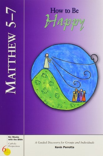9780829418149: Matthew 5-7: How to Be Happy (Six Weeks with the Bible)