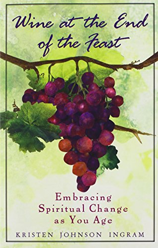 9780829419368: Wine at the End of the Feast: Embracing Spiritual Change As We Age